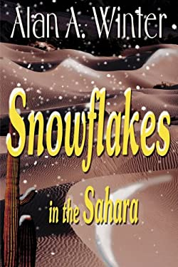 Snowflakes in the Sahara 9780595100255