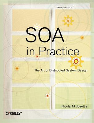 Soa in Practice: The Art of Distributed System Design 9780596529550