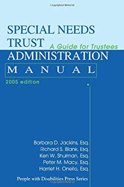 Special Needs Trust Administration Manual: A Guide for Trustees 9780595331062