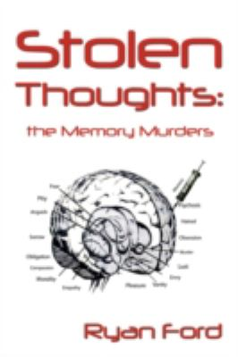 Stolen Thoughts: The Memory Murders 9780595525188