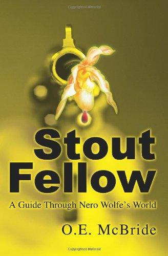 Stout Fellow: A Guide Through Nero Wolfe's World 9780595278619