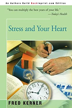 Stress and Your Heart 9780595003358