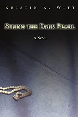 String the Dark Pearl 9780595468430