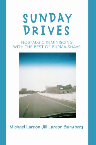 Sunday Drives: Nostalgic Reminiscing with the Best of Burma-Shave 9780595676941