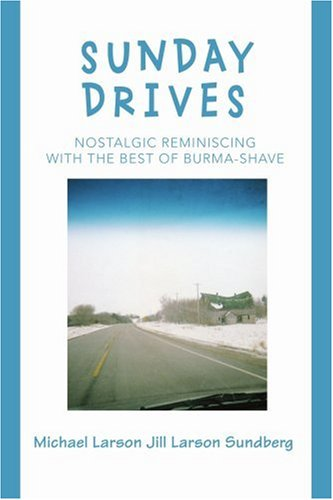 Sunday Drives: Nostalgic Reminiscing with the Best of Burma-Shave 9780595393244