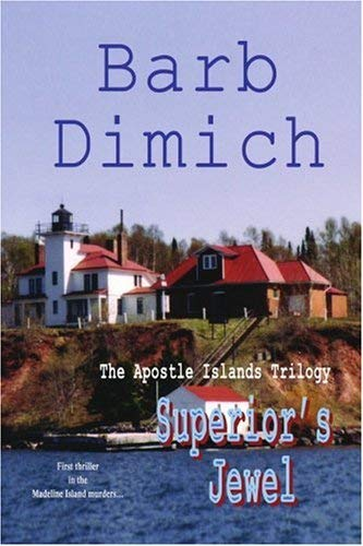 Superior's Jewel: The Apostle Islands Trilogy 9780595427673