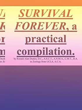 Survival Forever, a Practical Compilation 9780595003747