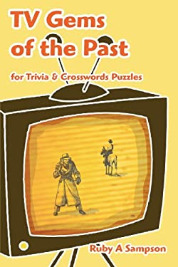 TV Gems of the Past: For Trivia & Crosswords Puzzles 9780595386581