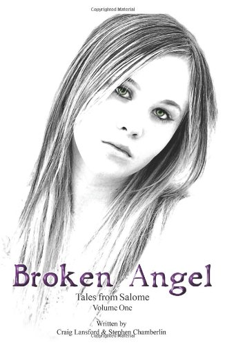 Tales from Salome Volume I: Broken Angel 9780595351480