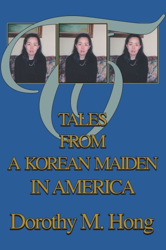 Tales from a Korean Maiden in America 9780595283903