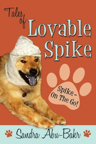Tales of Lovable Spike: Spike- On the Go! 9780595473267