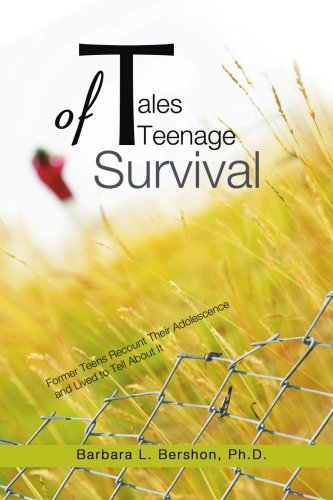 Tales of Teenage Survival: Former Teens Recount Their Adolescence and Lived to Tell about It 9780595474042