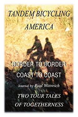 Tandem Bicycling America: Border to Border 9780595227785