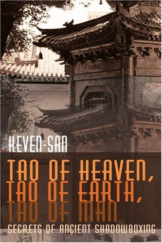 Tao of Heaven, Tao of Earth, Tao of Man: Secrets of Ancient Shadowboxing 9780595195732
