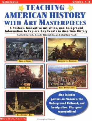 Teaching American History with Art Masterpieces [With 8 Full-Color Reproductions of Art Masterpieces] 9780590964029