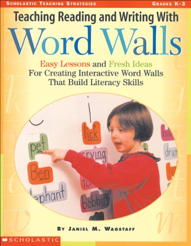 Teaching Reading and Writing with Word Walls: Easy Lessons and Fresh Ideas for Creating Interactive Word Walls That Build Literacy Skills 9780590103909