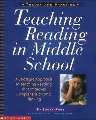 Teaching Reading in Middle School: A Strategic Approach to Teaching Reading That Improves Comprehension and Thinking 9780590685603
