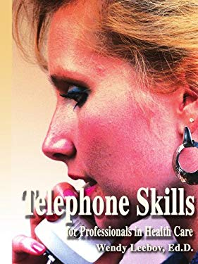 Telephone Skills for Professionals in Health Care 9780595283637