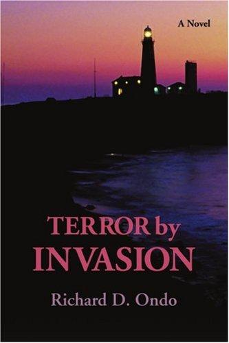 Terror by Invasion 9780595384686
