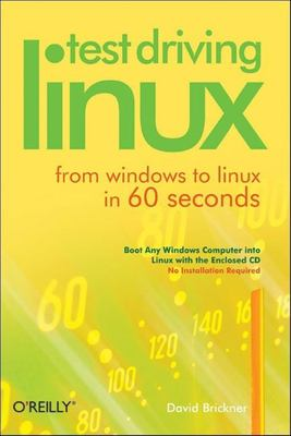Test Driving Linux: From Window to Linux in 60 Seconds [With CDROM] 9780596007546