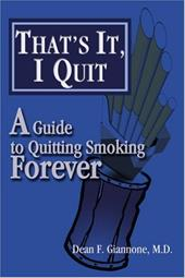 That's It, I Quit: A Guide to Quitting Smoking Forever 2146941