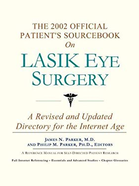 The 2002 Official Patient's Sourcebook on Lasik Eye Surgery 9780597831973