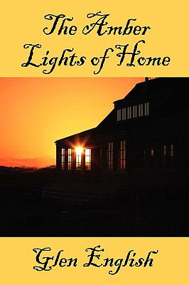 The Amber Lights of Home 9780595508983