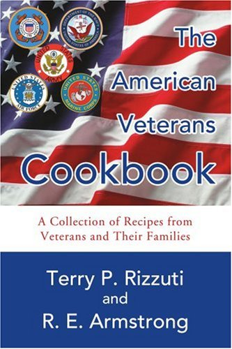 The American Veterans Cookbook: A Collection of Recipes from Veterans and Their Families 9780595342297