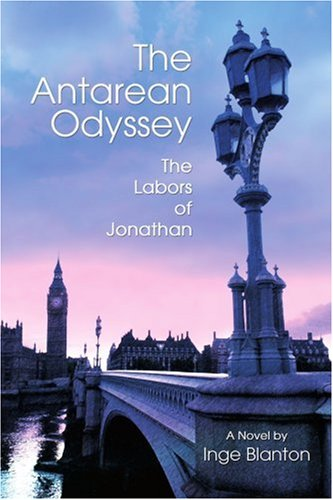 The Antarean Odyssey: The Labors of Jonathan 9780595412198