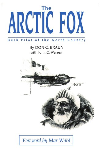 The Arctic Fox: Bush Pilot of the North Country 9780595003297