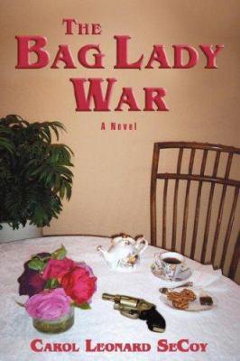 The Bag Lady War 9780595449866