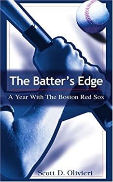 The Batter's Edge: A Year with the Boston Red Sox 9780595295630