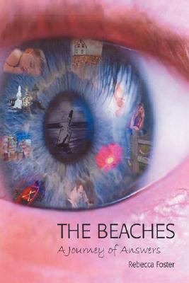 The Beaches: A Journey of Answers 9780595474189