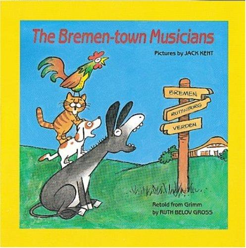 The Bremen Town Musicians by Jack Kent, Ruth Belov Gross