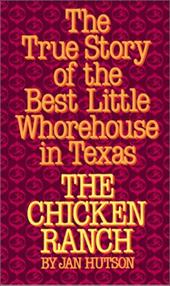 The Chicken Ranch: The True Story of the Best Little Whorehouse in Texas 2135243