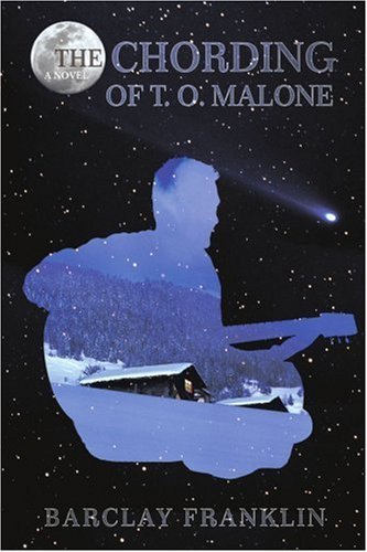 The Chording of T. O. Malone 9780595407996