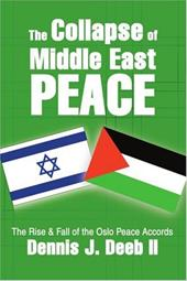 The Collapse of Middle East Peace: The Rise & Fall of the Oslo Peace Accords