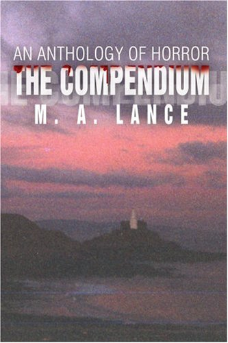 The Compendium: An Anthology of Horror 9780595334032