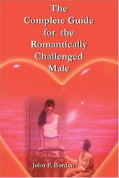 The Complete Guide for the Romantically Challenged Male 2144376