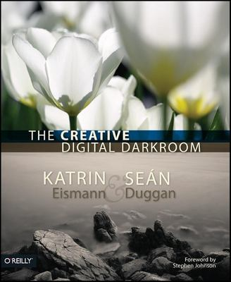 The Creative Digital Darkroom 9780596100476