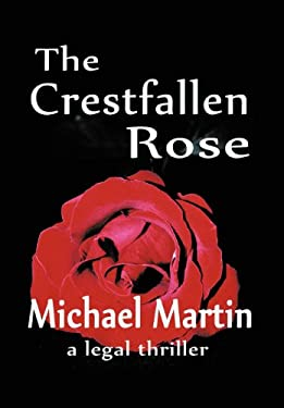 The Crestfallen Rose 9780595678693
