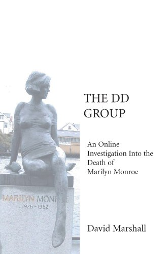 The DD Group: An Online Investigation Into the Death of Marilyn Monroe 9780595671243