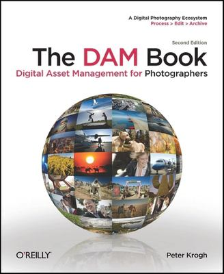 The Dam Book: Digital Asset Management for Photographers 9780596523572