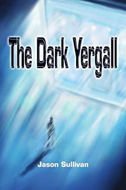 The Dark Yergall 9780595256945