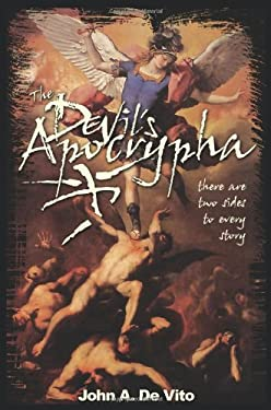 The Devil's Apocrypha: There Are Two Sides to Every Story. 9780595250707