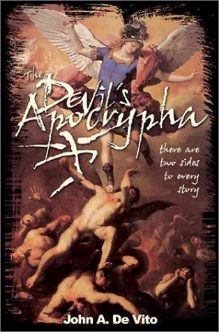 The Devil's Apocrypha: There Are Two Sides to Every Story. 9780595650217
