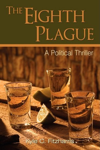 The Eighth Plague: A Political Thriller 9780595524044