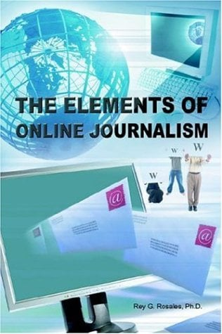 The Elements of Online Journalism 9780595397082
