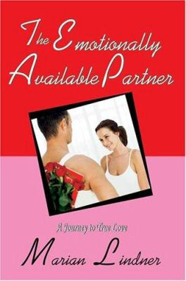 The Emotionally Available Partner: A Journey to True Love 9780595322244