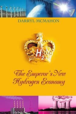 The Emperor's New Hydrogen Economy 9780595392292